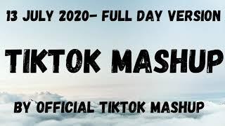 Tiktok Mashup 13 JULY 2020- FULL DAY VERSION! 😍