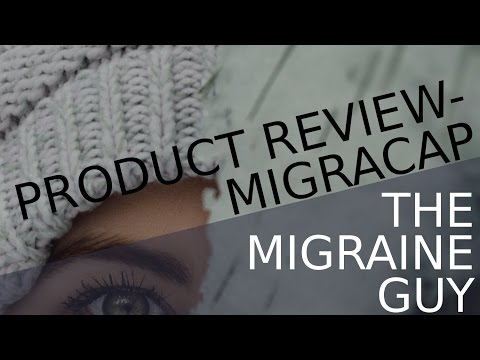 The Migraine Guy - Product Review -The MigraCap - European Migraine Relief in The United States