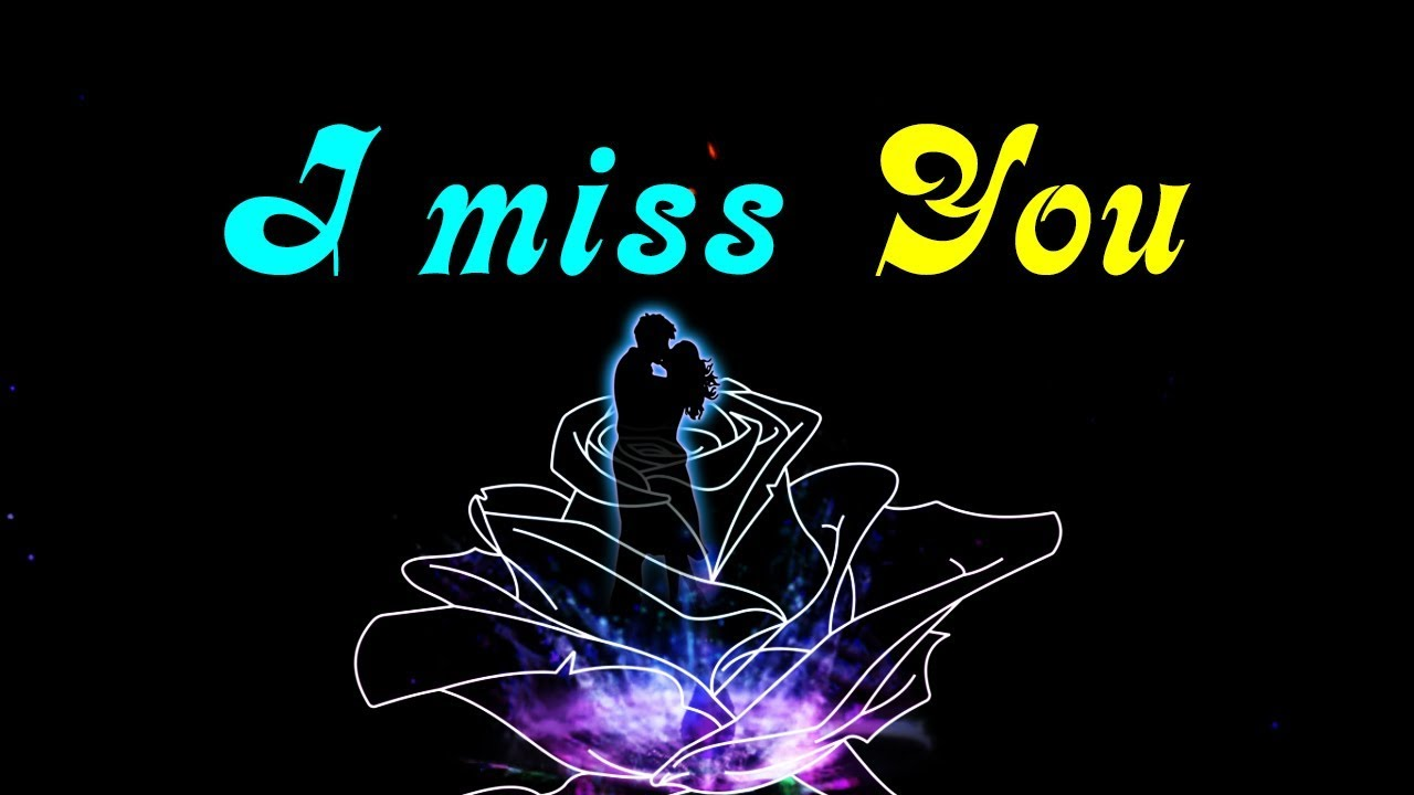 How Much I Wish You Knew That I Miss You I Miss You Youtube
