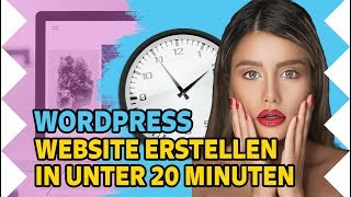 [NEU] Wordpress Website erstellen in unter 20 Minuten