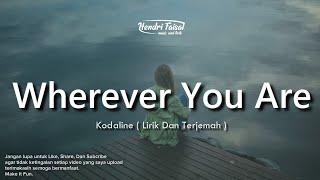 Download Lagu Wherever You Are - Kodaline - ( Lirik Dan Terjemah Bahasa Indonesia ) 🎵 mp3