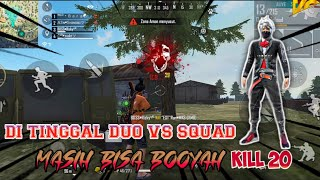 DI TINGGAL DUO VS SQUAD MASIH BISA BOOYAH TOTAL KILL 20 -TOP XM8