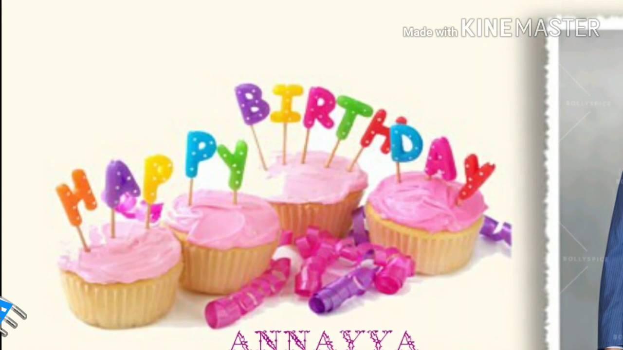 Happy Birthday To Annayya Youtube