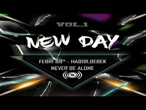 Bassgilano 86™   Habibi Bebek Never Be Alone Vol  1 New Day