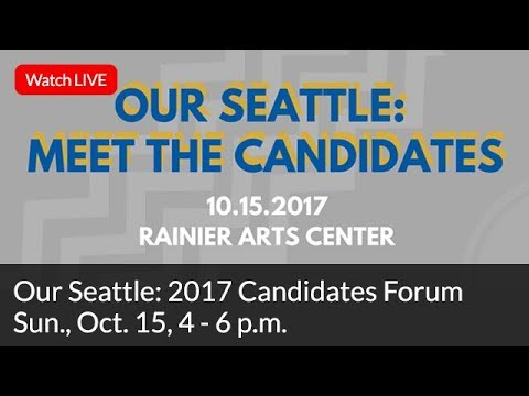 Our Seattle: 2017 Candidates Forum