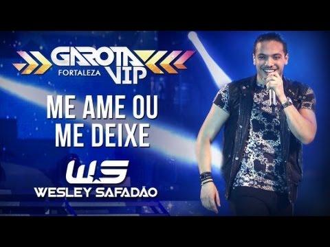 Wesley Safadão Me Ame Ou Me Deixe Garota Vip Fortaleza 2015