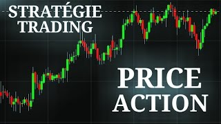 Simple Stratégie Trading PRICE ACTION - Méthode Complete SANS Indicateurs