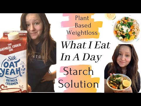 What I Eat In A Day | Starch Solution Maximum Weight-loss