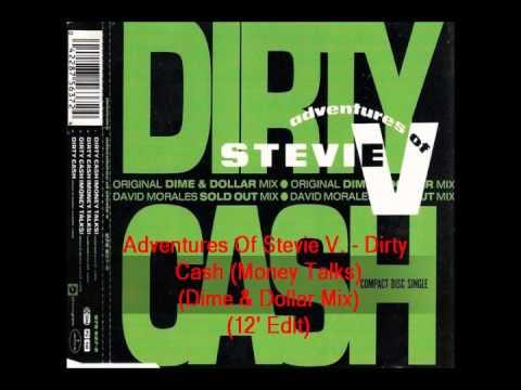 Adventures Of Stevie V    Dirty Cash Money (Talks Dime & Dollar Mix 12' Edit)