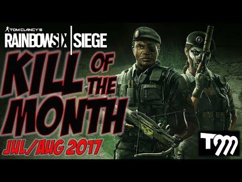 Rainbow Six Siege - KILL OF THE MONTH JUL/AUG 2017