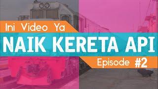 Ini Video Ya? | NAIK KERETA API SENJA UTAMA (Solo-Jakarta)