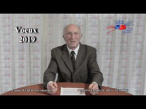 SENIOR POLITIQUE - les VŒUX 2019 de Claude WEBER Président UES (Union Élargie des Seniors)