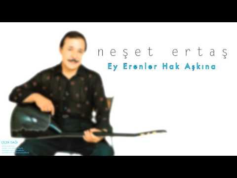 Neşet Ertaş - Ey Erenler Hak Aşkına [ Çiçek Dağı © 2000 Kalan Müzik ]