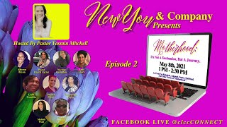 "NEW YOU & Company - Episode 2: ""Motherhood -- It's Not A Destination, But A Journey"""