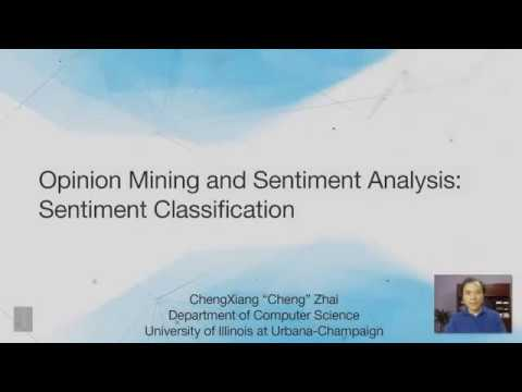 Lecture 44 — Opinion Mining, Sentiment Analysis  And  Sentiment Classification | UIUC
