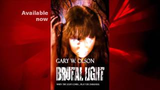Brutal Light by Gary W. Olson Book Trailer