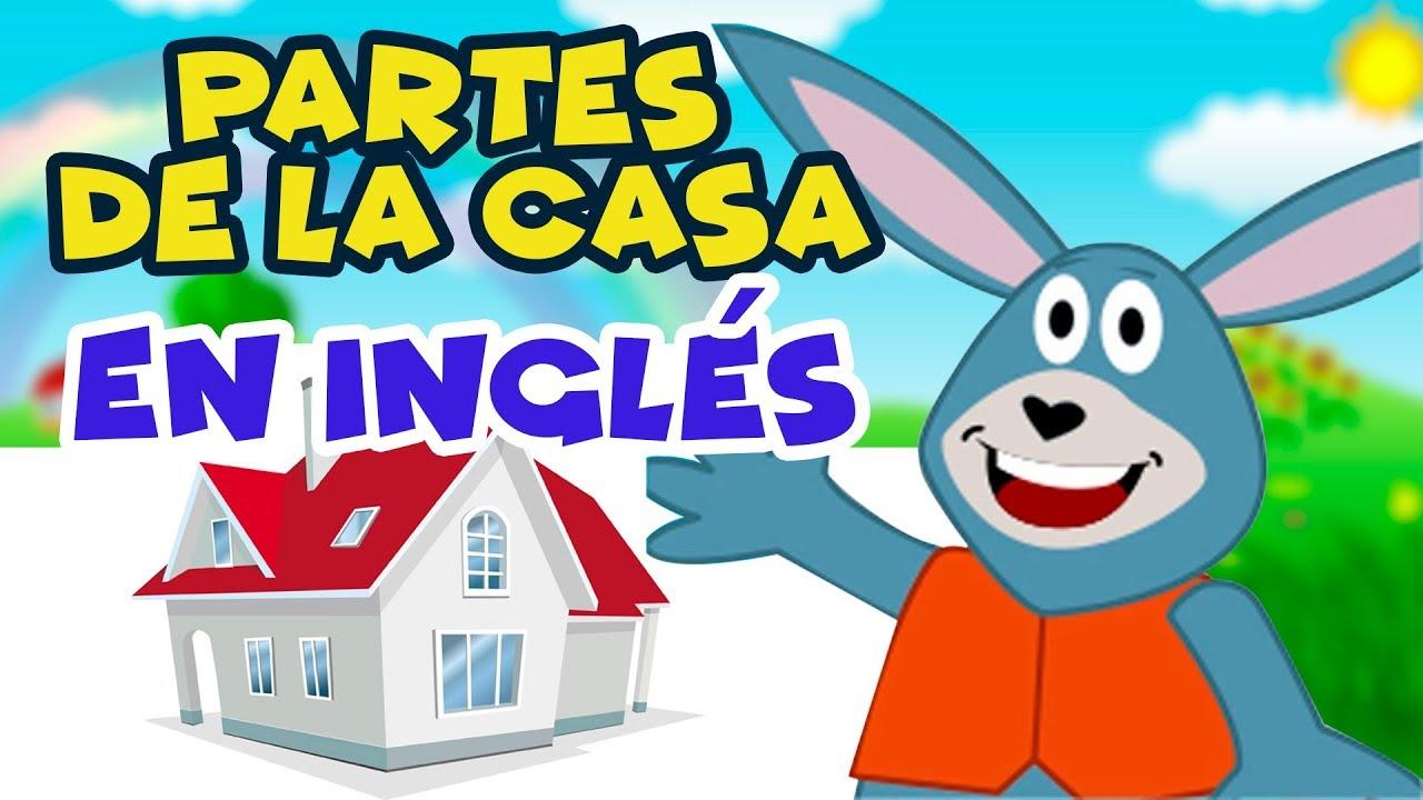 Partes De La Casa En Inglés Para Niños Youtube