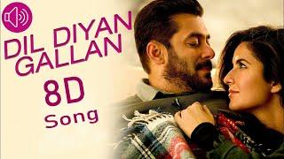 Dil Diya Gallan 8D AUDIO | From Movie Tiger Zinda Hai | Salman Khan, Katrina Kaif | Vishal-Shekhar |