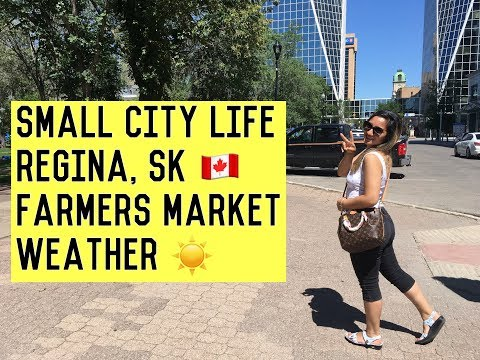 SMALL CITY LIFE - REGINA WEATHER AND FARMERS MARKET