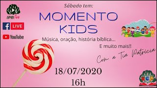 ???? Live Momento Kids dia 18/07/2020