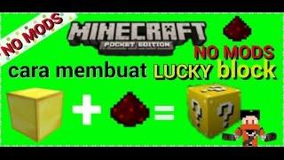 Cara membuat lukcy block di minecraft pe no mods