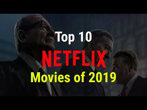 A List of Top 10 Best Netflix Original Movies of 2019