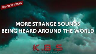?▶ Strange Sounds Being Heard Around The World & Pre-Show Woo