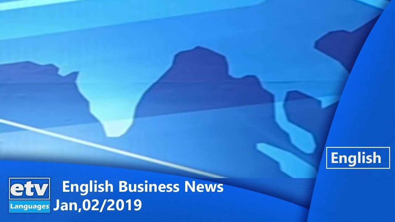 English Business News Jan,02/2019 |etv