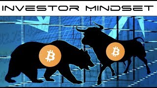 Cryptocurrency Investor  Mindset Should Prepare for Bear Market and Bull Market