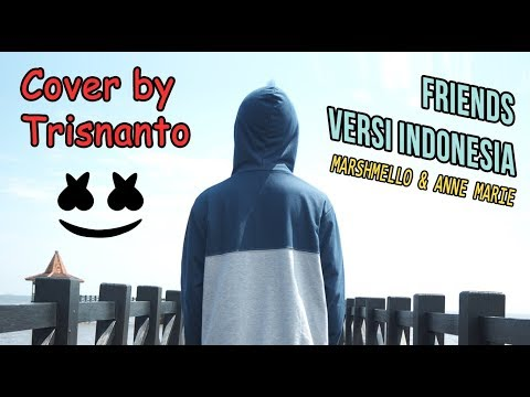 Friends versi Bahasa Indonesia (Marshmello & Anne Marie)