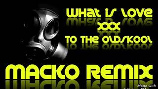 Haddaway -Forever What Is Love X Gregor Es - To The Oldskool (MACKO REMIX 2018)