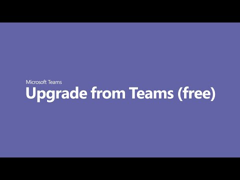 How to upgrade free Teams account to Microsoft Teams