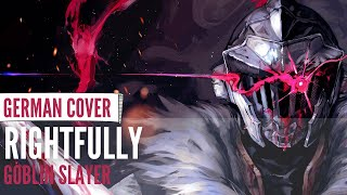 Goblin Slayer OP『Rightfully』◊ GERMAN ◊ Chila