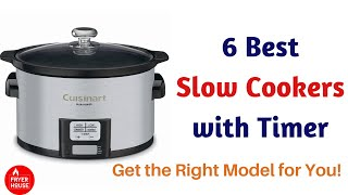 6 Best Slow Cookers with Timer 2019 | Get the Right Model for You