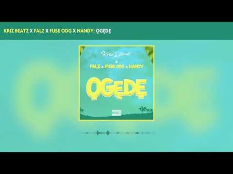 Krizbeatz, Falz , Fuse ODG and Nandy - Ogede (Official Audio)
