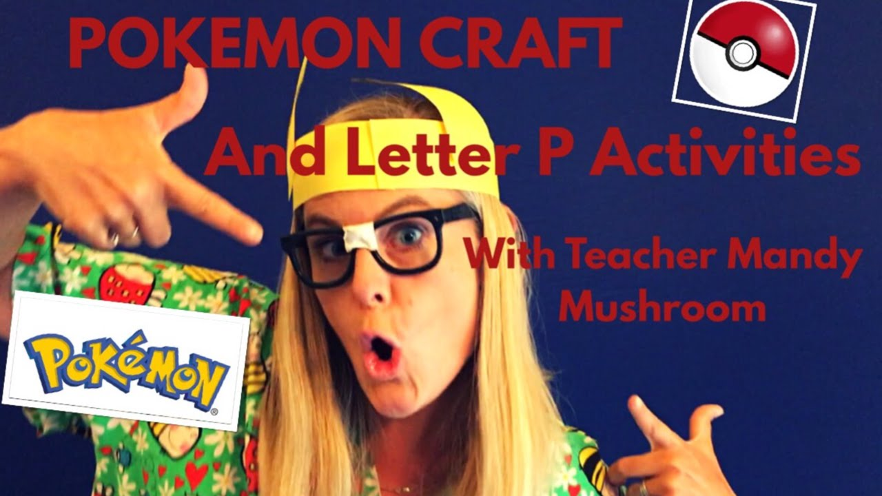 Pokemon Craft And Letter P Activities With Teacher Mandy Mushroom