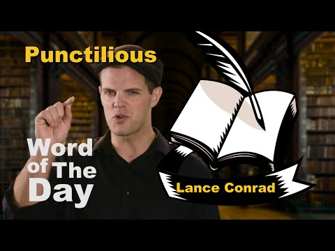 Punctilious - Word of the Day with Lance Conrad