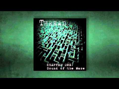 "Thread - ""Chapter One:Sound of the Maze"" [full album]"