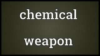 Chemical weapon Meaning