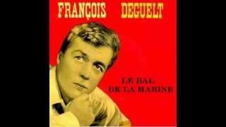 FRANCOIS DEGUELT LE BAL DE LA MARINE le bon son