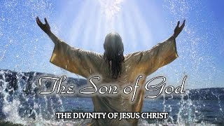 The Son of God...Is Jesus Really God?