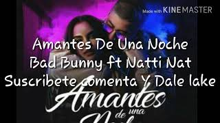 Bad Bunny ft Natti Natasha - Amantes De Una Noche (Video oficial Letra)