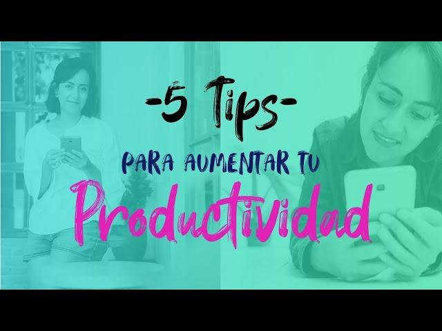 5 Tips para Encontrar Más Tiempo en tu Día | Aumenta tu productividad | Diana Muñoz