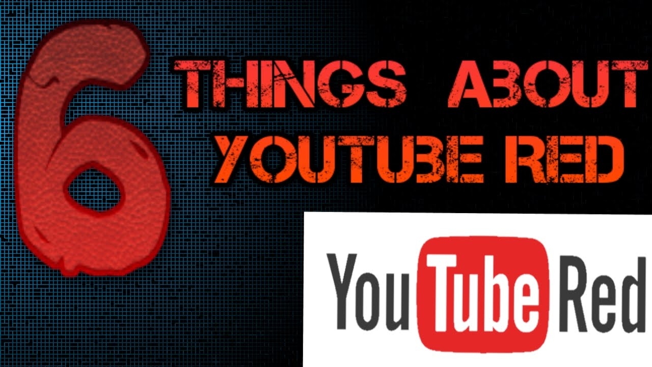 6 Things YOU NEED TO KNOW About Youtube Red