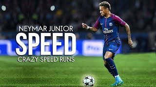 Neymar Jr  Crazy Speed  Dribbling Runs 2018  HD
