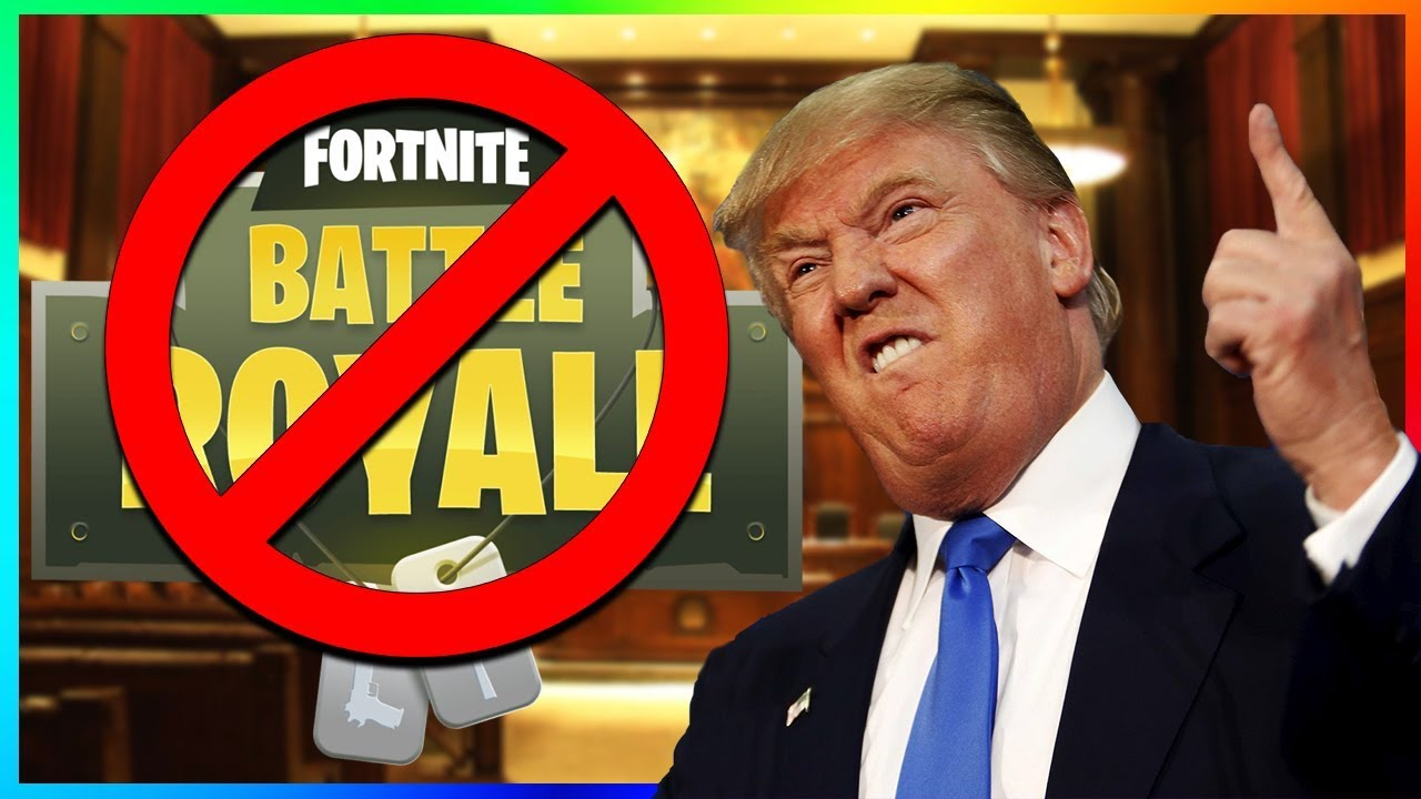 donald trump wants to ban fortnite fortnite battle royale - fortnite is now illegal