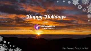 Happy Holidays from Hawaiian Airlines - Carol of the Bells