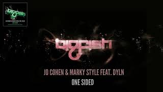 Jo Cohen & Marky Style feat. DYLN - One Sided