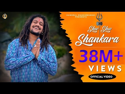 Shiv Shiv Shankara official video || Hansraj Raghuwanshi ||