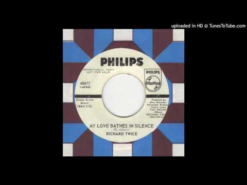 My Love Bathes In Silence  (1970 ) - Richard Twice